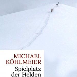 Spielplatz der Helden Michael Köhlmeier